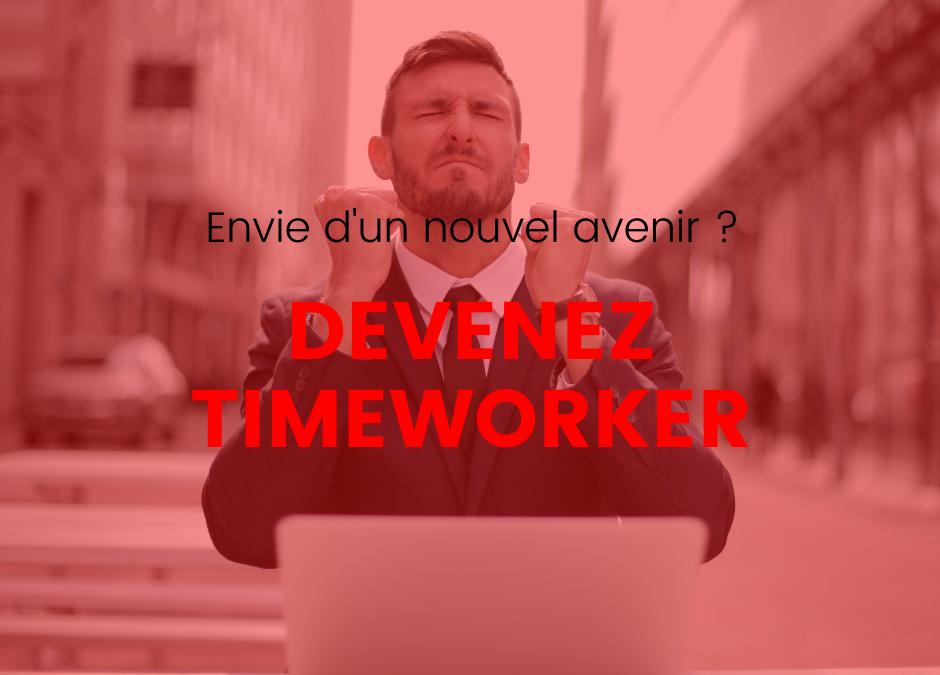 Comment devenir un TIMEWORKER ?